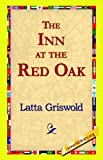 img - for The Inn at the Red Oak by Latta Griswold (2005-10-15) book / textbook / text book