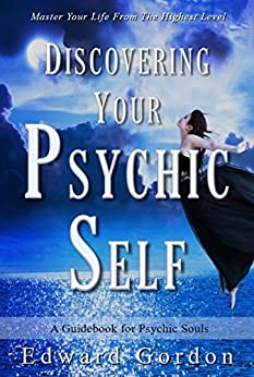 Discovering Your Psychic Self by [Gordon, Edward]