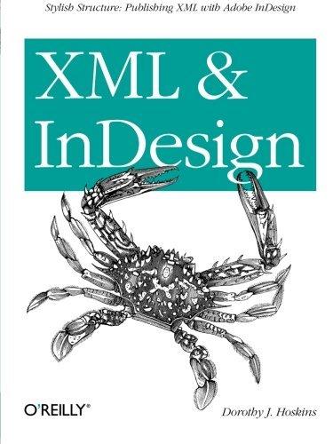 XML and InDesign by Dorothy J. Hoskins (2013-01-27)