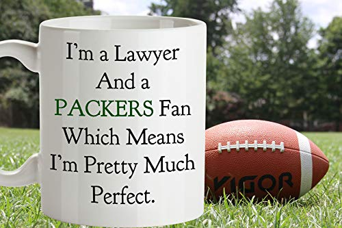 Im a Lawyer and a Packers Fan Funny Coffee Mug Im Pretty Much Perfect Packers Team Mug Attorney Gift Green Bay Packers Gift Green Bay Fan ()