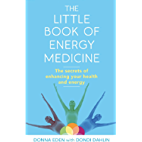 The Little Book of Energy Medicine: The secrets of enhancing your health and energy