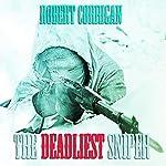 The Deadliest Sniper |  Robert Corrigan