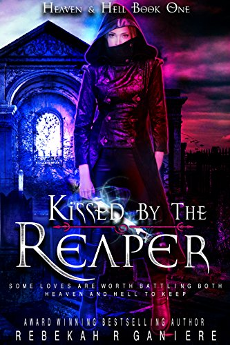 Kissed by the Reaper (Heaven and Hell Book 1)