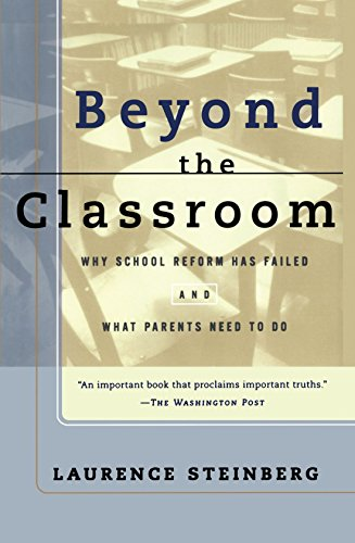 Beyond the Classroom: Why School Reform Has Failed and...