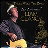 Those Were the Days: the Essential Liam Clancy