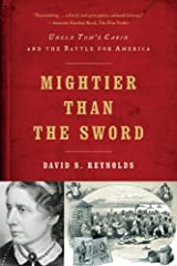 Mightier Than the Sword: Uncle Tom's Cabin and the Battle for America by David S. Reynolds (2012-06-11) Paperback
