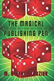 The Magical Publishing Pen, M. Stefan Strozier, 1494728079