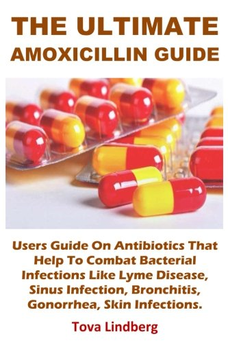 The Ultimate Amoxicillin Guide: Users Guide On