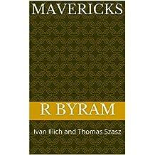 MAVERICKS: Ivan Illich and Thomas Szasz (English Edition)