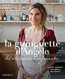 La guinguette d'Angèle: Les nourritures bienfaisantes
