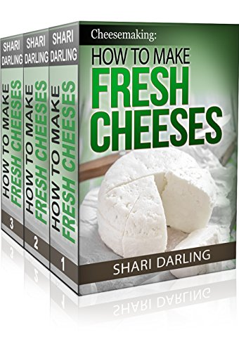 Cheesemaking: How to Make Fresh Cheeses Box Set: Recipes for Making and Recipes Using Fresh Ricotta, Mozzarella, Mascarpone,Cream Cheese, Feta, Brie and Camembert Paired with (Ricotta Mozzarella)