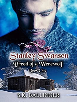 Stanley Swanson - Breed of a Werewolf by [Ballinger, S.K]