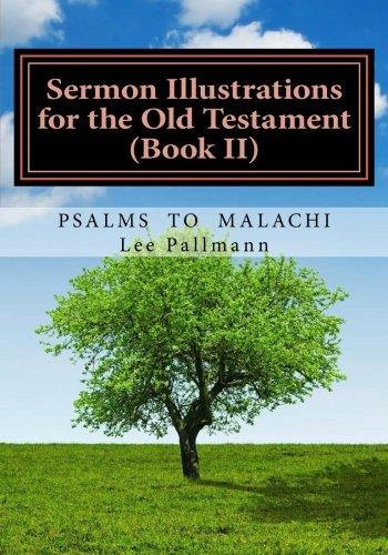 Sermon Illustrations for the Old Testament (Book II): Ezra to Malachi (Sermon Smiths) (Volume 2)