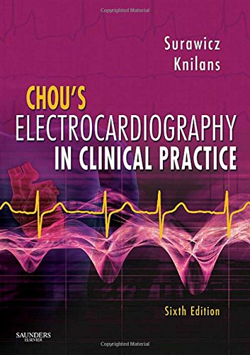 Chou's Electrocardiography in Clinical Practice: Adult and Pediatric, 6e
