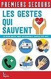 Premiers secours - Les gestes qui sauvent (French Edition)