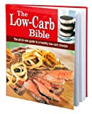 The Low-Carb Bible, Editors of Favorite Brand Name Recipes, Editors of Publications International Ltd., 1450822665
