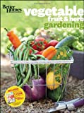 Better Homes and Gardens Vegetable, Fruit & Herb Gardening (Better Homes & Gardens)