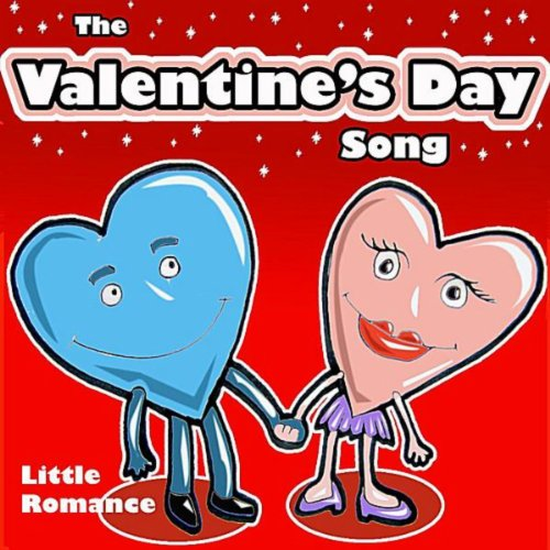 Little Romance (The Valentine's Day Song) (Valentines Songs For Children)