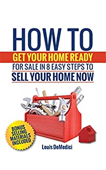 how to get your home ready for sale in 8 easy steps to sell your home now english edition. Black Bedroom Furniture Sets. Home Design Ideas