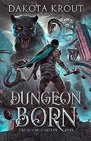 Dungeon Born (The Divine Dungeon Book 1)