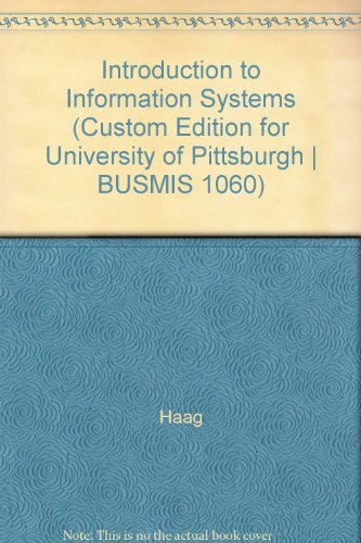Introduction to Information Systems (Custom Edition for University of Pittsburgh | BUSMIS 1060)