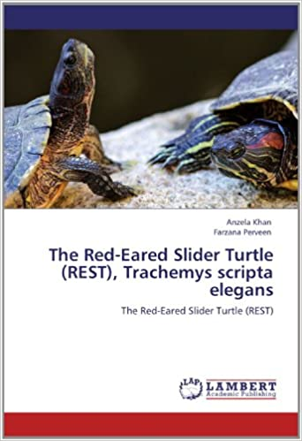 The Red Eared Slider Turtle Rest Trachemys Scripta Elegans Khan Anzela Perveen Farzana 9783659152306 Amazon Com Books