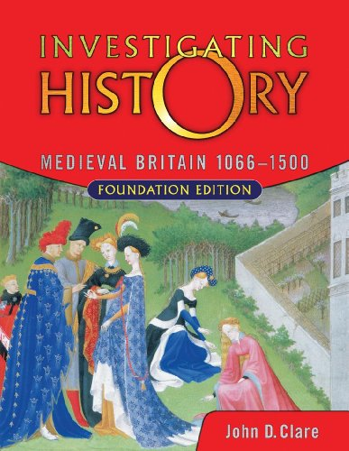 Medieval Britain 1066-1500: Foundation Edition (Investigating History)