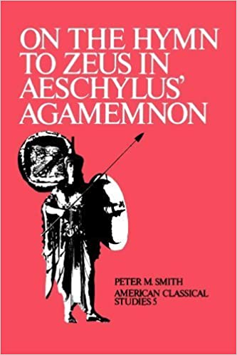 Book On the Hymn To Zeus in Aeschylus' Agamemnon (American Philological Association American Classical Studies Series) 1st edition by Smith, Peter M. (1980)
