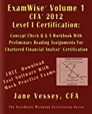 Examwise® Volume 1 for 2012 Cfa ® Level I Certification the Candidates Question and Answer Workbook with Preliminary Reading Assignments for Chartere, Jane Vessey, 1590959779
