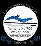 The Mystery of the Yamaha XL 700 Waverunner Solved!