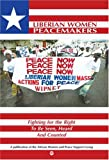 img - for Liberian Women Peacemakers: Fighting for the Right to Be Seen, Heard, and Counted book / textbook / text book