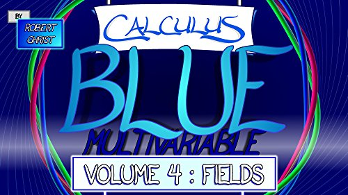 [Ebook] Calculus BLUE Multivariable Volume 4: Fields<br />ZIP