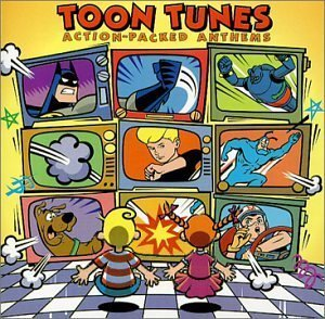 Toon Tunes: Action-Packed Anthems by Various Artists ...