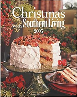christmas with southern living 2003 southern living magazine 9780848727352 amazoncom books