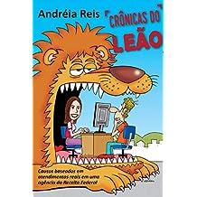 CRÔNICAS DO LEÃO: Causos baseados em atendimentos reais em uma agência da Receita Federal (Portuguese Edition)