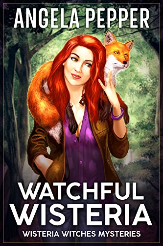 Watchful Wisteria (Wisteria Witches Mysteries Book 4) ()