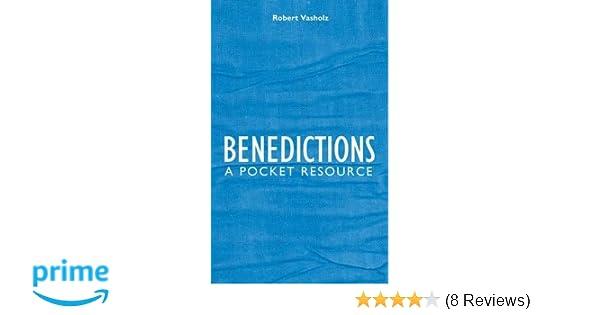Benedictions: A Pocket Resource: Robert I  Vasholz: 9781845502300