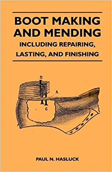 the art of boot and shoemaking a practical handbook