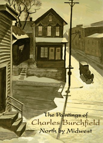 Paintings of Charles Burchfield: North by Midwest