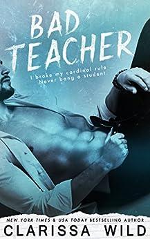 Bad Teacher (Unprofessional Bad Boys Book 1) by [Wild, Clarissa]
