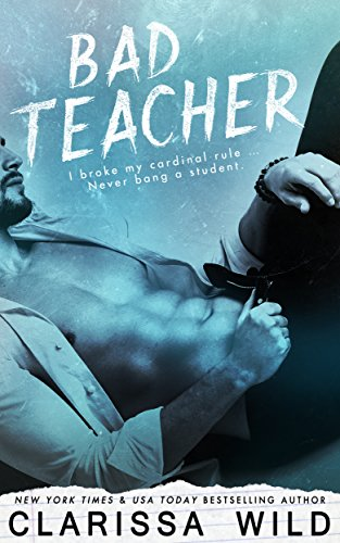 Bad Teacher (Unprofessional Bad Boys Book 1) (Bad Teacher Best Scenes)