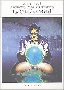 """Afficher """"contenu dans Les Chroniques d'Alvin le faiseur<br /> La Cité de cristal - 6"""""""