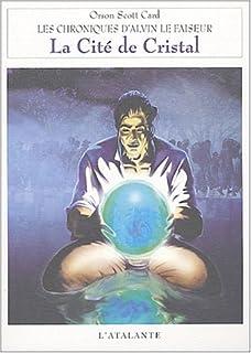 Chroniques d'Alvin le Faiseur 06 : La cité de cristal