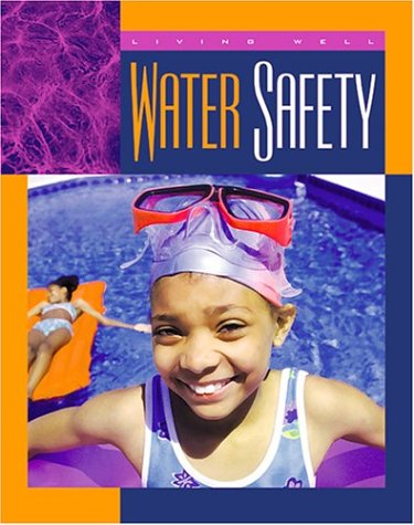 Water Safety (Living Well, Safety)