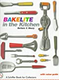 Bakelite in the Kitchen, Barbara Mauzy, 0764304550