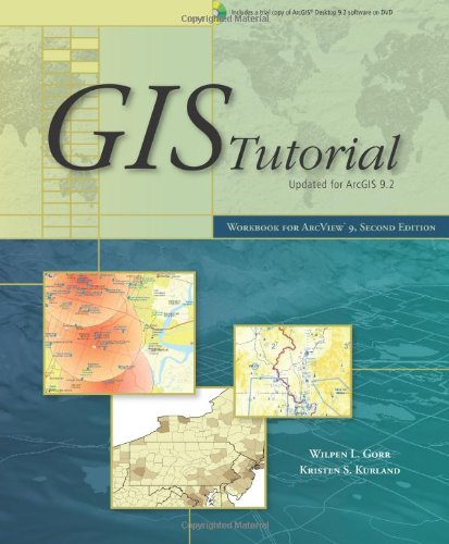 GIS Tutorial Updated for ArcGIS 9.2: Workbook for Arc View 9, 2nd Edition