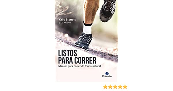 Amazon.com: Listos para correr: Manual para correr de forma natural (Deportes) (Spanish Edition) eBook: Kelly Starrett, T.J. Murphy: Kindle Store