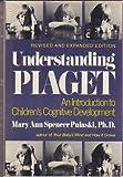 Understanding Piaget, Mary Ann Pulaski, 0060134542