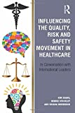 Influencing the Quality, Risk and Safety Movement in Healthcare: In Conversation with International Leaders
