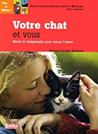Votre chat et vous : Mieux le comprendre pour mieux l'aimer par Valérie Dramard